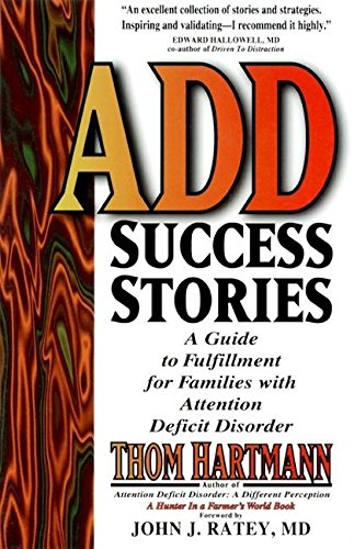 9781887424035: ADD Success Stories: A Guide to Fulfillment for Families with Attention Deficit Disorder
