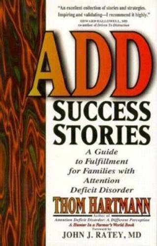 9781887424042: ADD Success Stories: A Guide to Fulfillment for Families with Attention Deficit Disorder