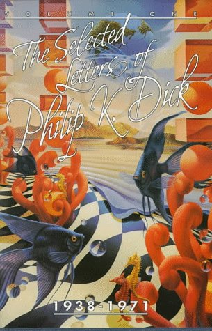 9781887424202: The Selected Letters of Philip K. Dick 1938-1971: Volume 1