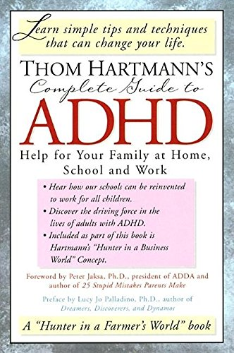 9781887424523: Thom Hartmann's Complete Guide to ADHD: Help for Your Family at Home, School and Work