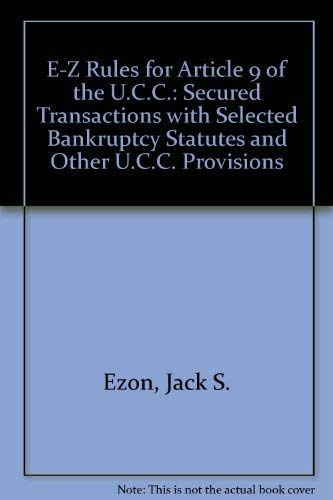 9781887426244: E-Z Rules for Article 9 of the U.C.C.: Secured Transactions with Selected Bankruptcy Statutes and Other U.C.C. Provisions