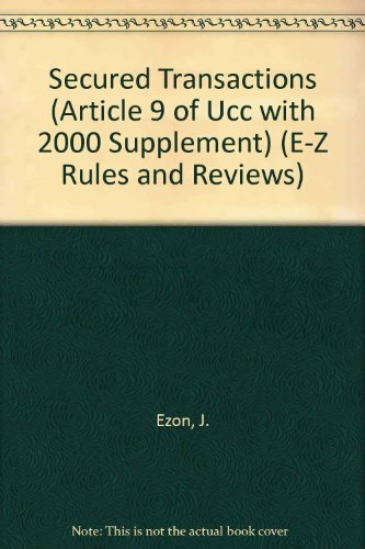 9781887426305: Secured Transactions (Article 9 of The U.C.C. with 2000 Supplement) (E-Z Rules and Reviews)