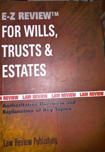 9781887426459: Easy Review Wills Trusts and Estates (E-Z Rules and Reviews)