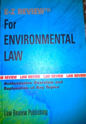 E-Z Review for Environmental Law: Authoritative Overview and Explanation of Key Topics (1887426752) by Riley