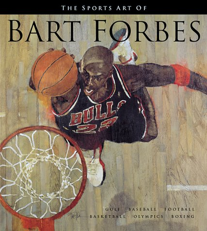 9781887432511: The Sports Art of Bart Forbes