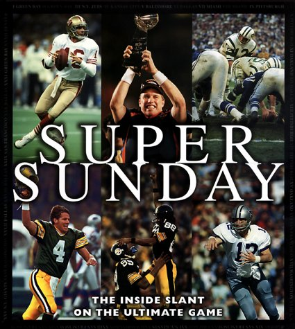 Super Sunday : The Inside Slant on the Ultimate Game: Beckett Publications Staff