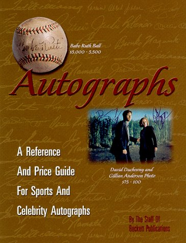 9781887432689: Autographs: A Reference and Price Guide for Sports and Celebrity Autographs