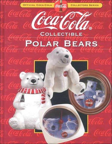 Coca-Cola Collectible Polar Bears: Beckett Publications, and