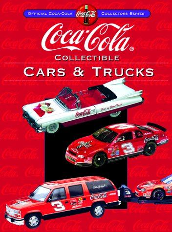 Coca-Cola Collectible Cars & Trucks (Collector's Guide: Foreman, Kyle, Publications,