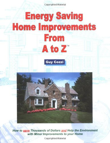 9781887450287: Energy Saving Home Improvements from A to Z: Real Estate Investor, Homeowner, Home Buyer and Seller Survival Kit Series
