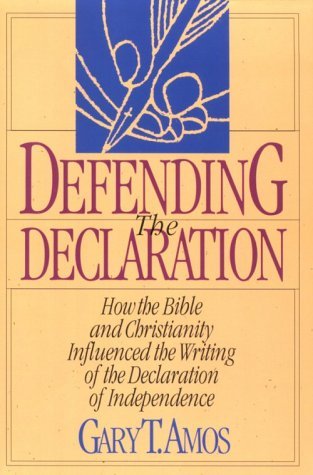9781887456050: Defending the Declaration: How the Bible and Christianity Influenced the Writing of the Declaration of Independence