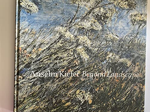 9781887457163: Anselm Kiefer: Beyond Landscape