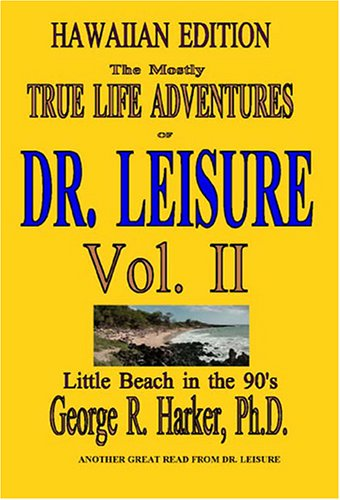 9781887471091: The Mostly True Life Adventures of Dr. Leisure Vol. II (v. 2)