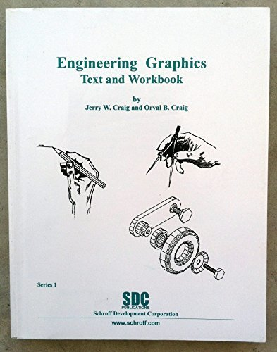 Engineering Graphics Text and Workbook: Series 1: Orval B Craig,