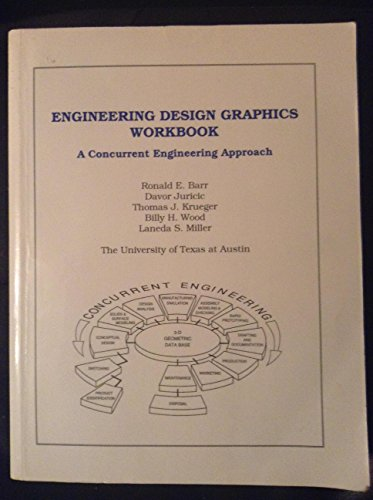Engineering Design Graphics Workbook, a Concurrent Engineering: Ronald E Barr,