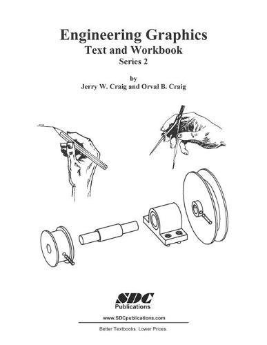 Engineering Graphics Text and Workbook: Craig, Jerry W.