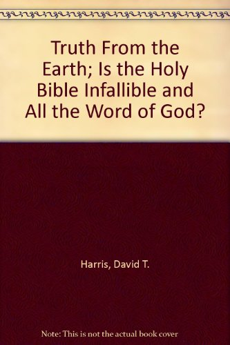 Truth From the Earth; Is the Holy: Harris, David T.