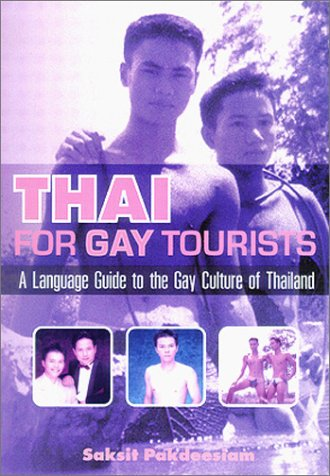 9781887521116: Thai for Gay Tourists: A Language Guide to the Gay Culture of Thailand
