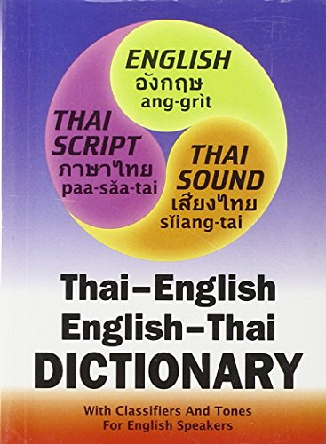 New Thai-English, English-Thai Compact Dictionary for English Speakers with Tones and Classifiers: ...
