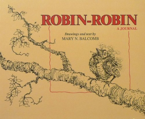 Robin-Robin: A Journal: Balcomb, Mary N.