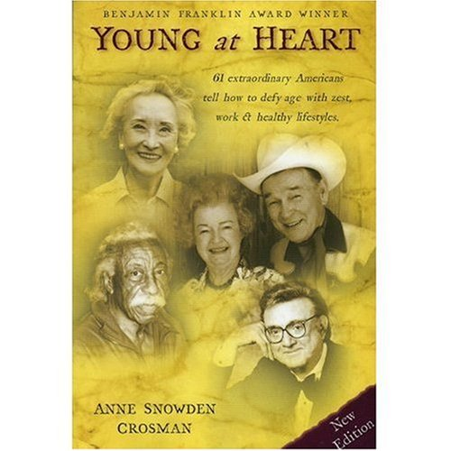 Young at Heart: Aging Gracefully With Attitude: Anne Snowden Crosman