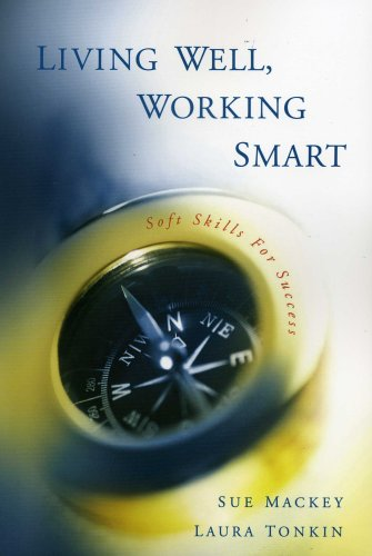 LIVING WELL, WORKING SMART: Soft Skills For Success