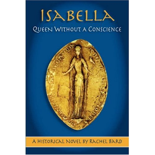 Isabella: Queen Without a Conscience: Rachel Bard