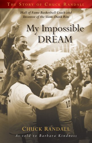 My Impossible Dream: The Story of Chuck Randall: Chuck Randall & Barbara Kindness