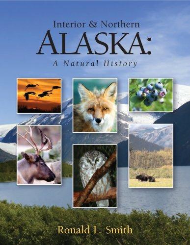 Interior & Northern Alaska: A Natural History: Ronald L. Smith