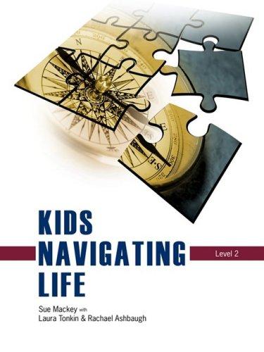 Kids Navigating Life - Level 2: Mackey, Sue, Tonkin, Laura, Ashbaugh, Rachael
