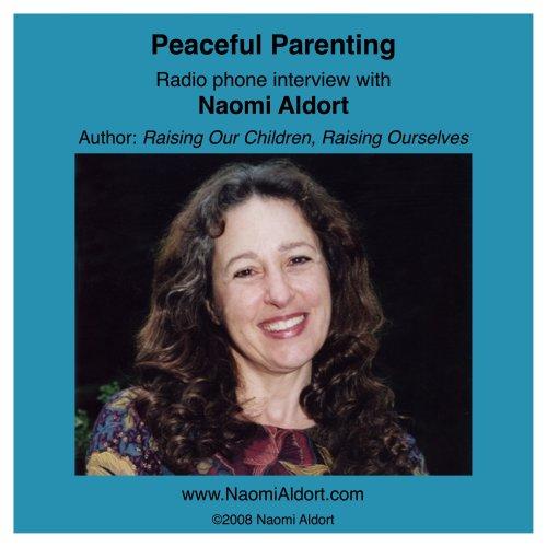 9781887542906: Peaceful Parenting: Naomi Aldort