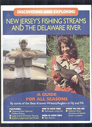 9781887544009: Discovering and Exploring New Jersey's Fishing Streams and the Delaware River - A Guide for All Seasons