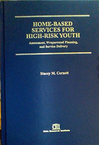 9781887554831: Home-Based Services for High-Risk Youth: Assessment, Wraparound Planning, and Service Delivery