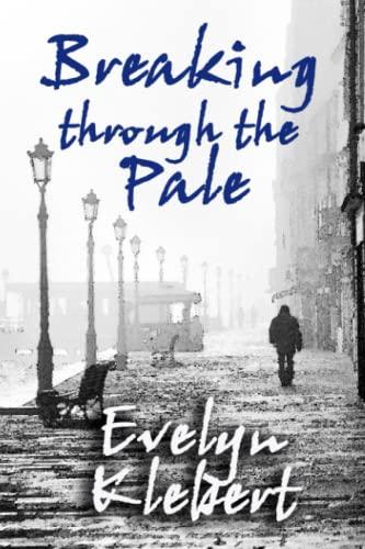 Breaking Through The Pale: Klebert, Evelyn