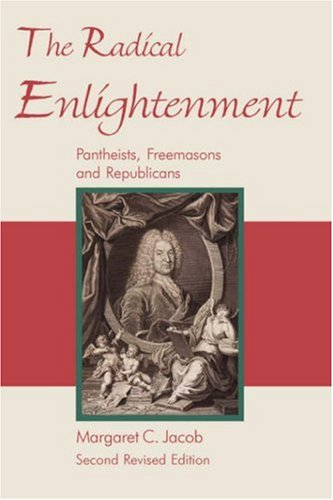 9781887560740: The Radical Enlightenment - Pantheists, Freemasons and Republicans