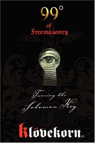 9781887560825: 99 Degrees of Freemasonry: Turning the Solomon Key
