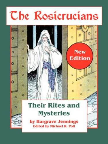9781887560887: The Rosicrucians: Their Rites and Mysteries