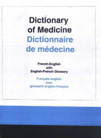 9781887563536: The Great French Medical Dictionary: French-English with English-French Glossary