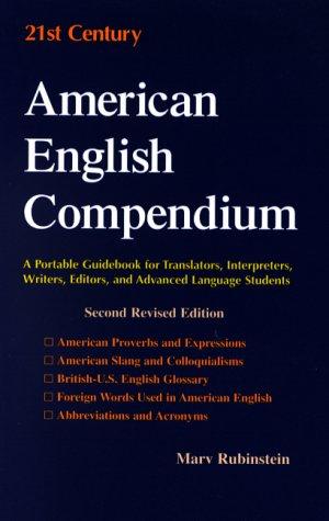 21st Century American English Compendium: A Guidebook: Rubinstein, Marvin