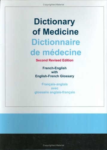 9781887563840: Dictionary of Medicine: French-English with English-French Glossary