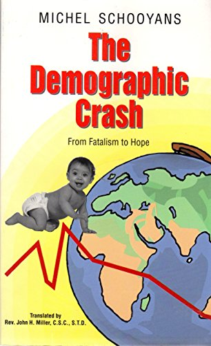The Demographic Crash, From Fatalism to Hope: Michel Schooyans; Rev. John Miller [Translator]
