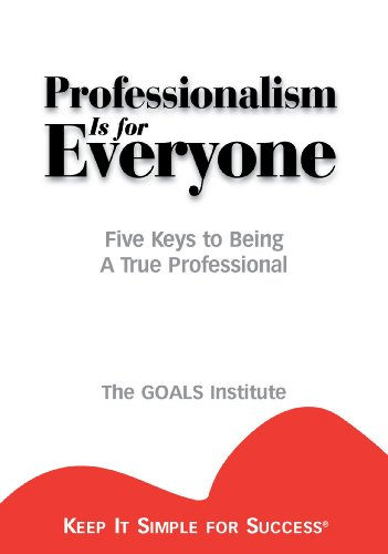 9781887570053: Professionalism is for Everyone : Five Keys to Being a True Professional (Keep It Simple for Success)