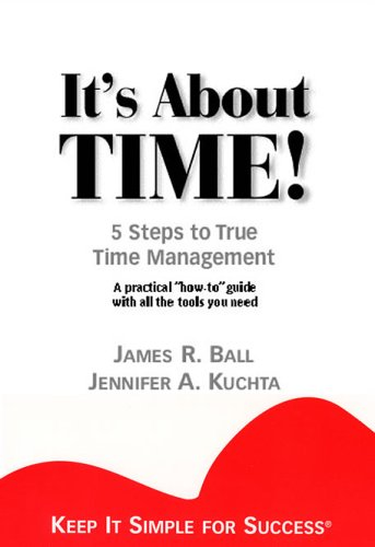 9781887570091: It's About TIME! 5 Steps to True Time Management