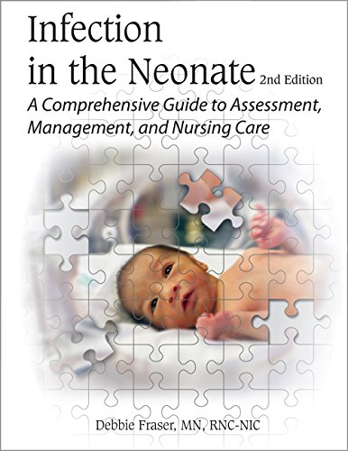 9781887571203: Infection in the Neonate: A Comprehensive Guide to Assessment, Management, and Nursing Care, 2nd Edition