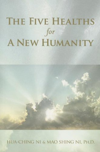 The Five Healths for a New Humanity: Ni, Mao Shing,