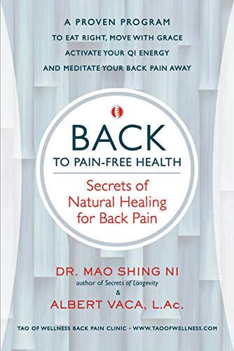 BACK to Pain-Free Health: Secrets of Natural: Ni, Dr. Mao