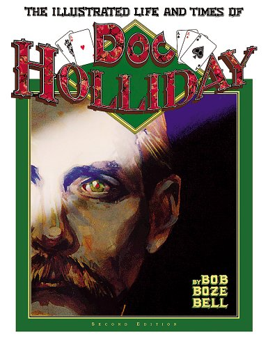 The Illustrated Life and Times of Doc Holliday: Bell, Bob Boze