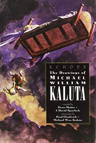 Echoes: The Drawings of Michael William Kaluta: Motter, Dean Spurlock, David, & Chadwick, Paul