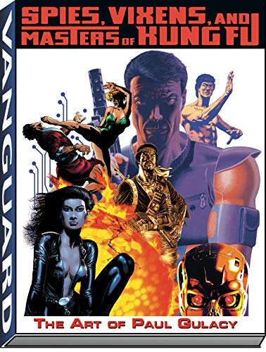9781887591744: Spies, Vixens and Masters of Kung Fu: The Art of Paul Gulacy
