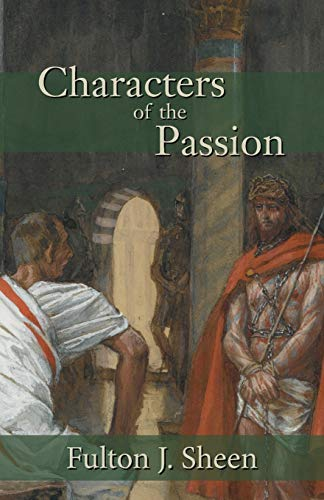Characters of the Passion: Fulton J. Sheen